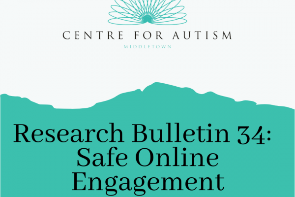 https://www.middletownautism.com/social-media/research-bulletin-34-safe-online-engagement-3-2021