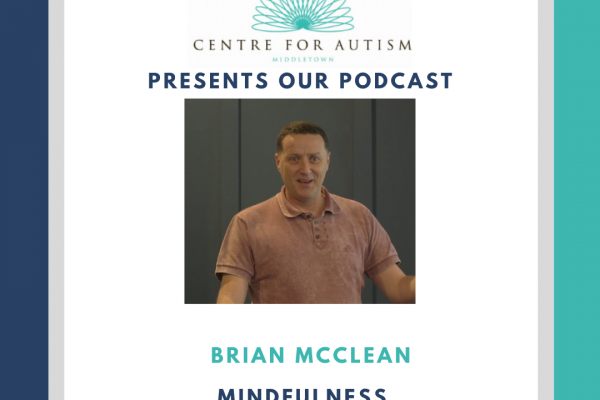 https://www.middletownautism.com/news/new-podcast-brian-mc-clean-mindfulness-7-2020